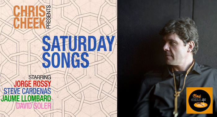 "¡Concierto CHRIS CHEEK QUINTET! Presenta ""Saturday Songs"", el 6 de Junio en CLASIJAZZ."