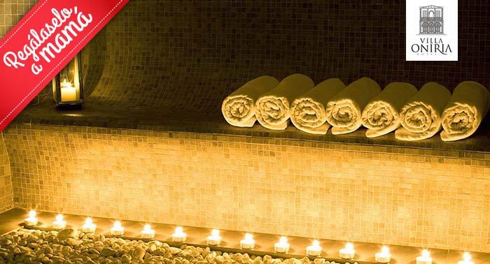 ¡Regalazo para mamá! Circuito Spa para 2 con opción Masaje en Hotel Villa Oniria