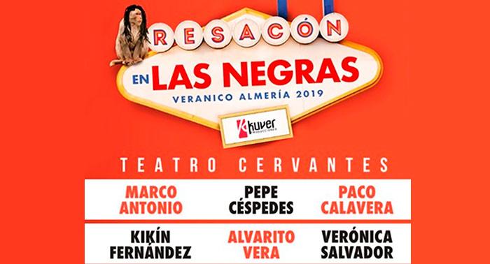 'Resacón en Las Negras' con Pepe Céspedes y Paco Calavera en Teatro Cervantes
